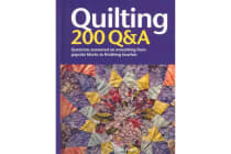 Quilting: 200 Q&A - Questions Answered on Everything from Popular Blocks to Finishing Touches