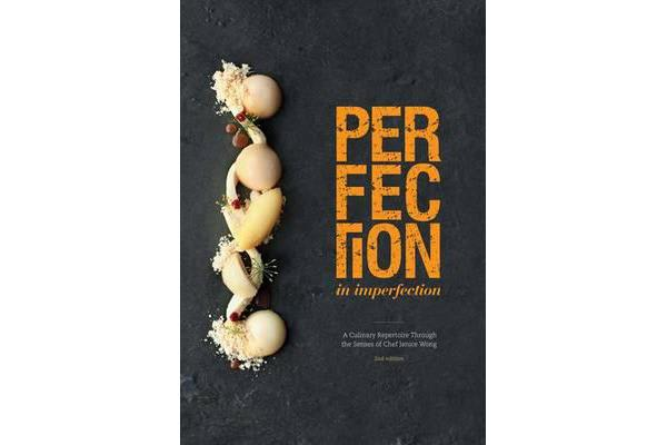 Perfection in Imperfection - A Culinary Repertoire Through the Senses of Chef Janice Wong