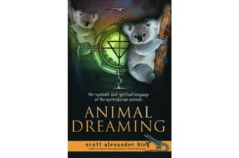 Animal Dreaming - Discover Your Australian Animal Dreaming