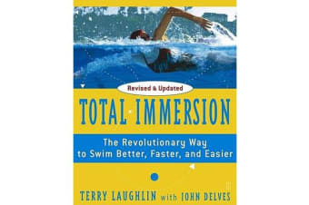 Total Immersion - The Revolutionary Way To Swim Better, Faster, and Easier