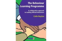 The Behaviour Learning Programme - A Collaborative Approach to Tackling Difficult Behaviours