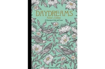 Daydreams Artist's Edition - 20 Drawings to Color and Frame