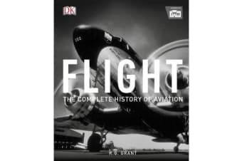 Flight - The Complete History of Aviation