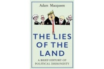 The Lies of the Land - A Brief History of Political Dishonesty