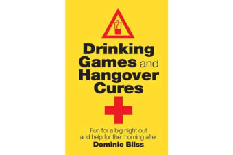Drinking Games and Hangover Cures - Fun for a Big Night out and Help for the Morning After