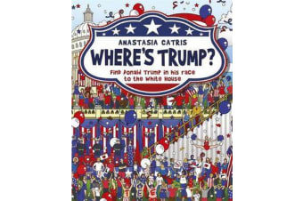 Where's Trump? - Find Donald Trump in his race to the White House
