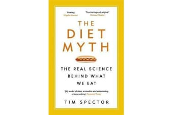 The Diet Myth - The Real Science Behind What We Eat