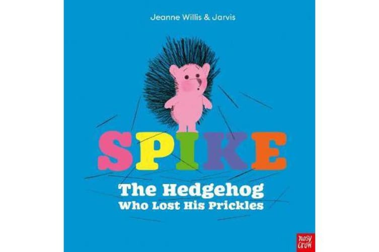 Spike - The Hedgehog Who Lost His Prickles