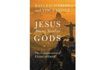 Jesus Among Secular Gods - The Countercultural Claims of Christ