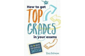 How to Get Top Grades in Your Exams - Tips and Advice for Achieving Success