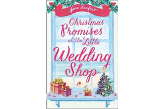 Christmas Promises at the Little Wedding Shop - Celebrate Christmas in Cornwall with This Magical Romance!