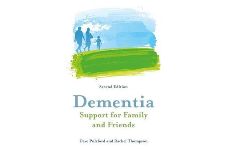 Dementia - Support for Family and Friends, Second Edition