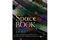 The Space Book - From the Beginning to the End of Time, 250 Milestones in the History of Space & Astronomy