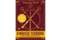 J.K. Rowling's Wizarding World - A Magical Yearbook