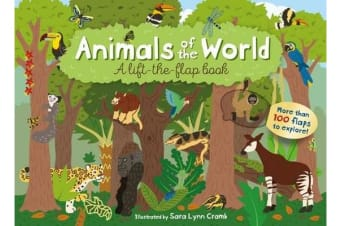 Animals of the World - A Lift-the-Flap Book