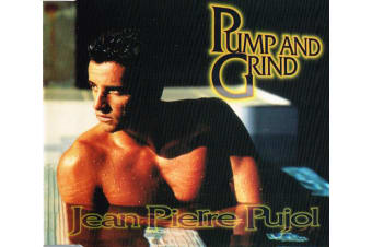 Jean Pierre Pujol – Pump And Grind PRE-OWNED CD: DISC LIKE NEW