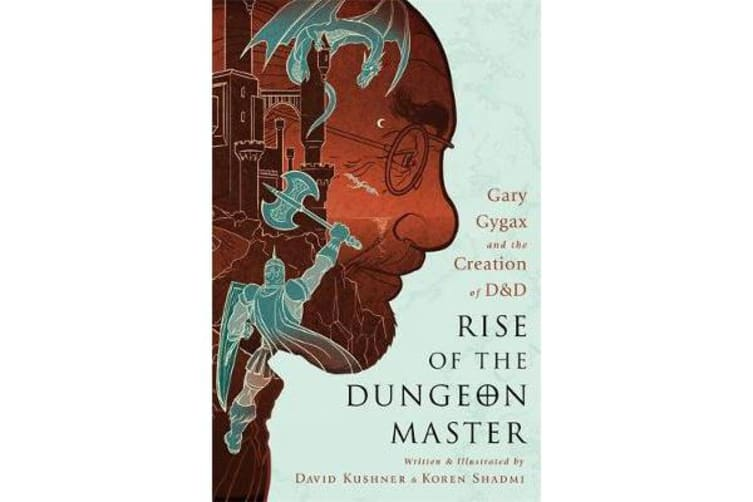 Rise of the Dungeon Master (Illustrated Edition) - Gary Gygax and the Creation of D&D