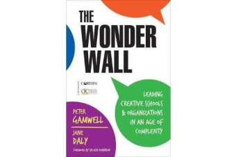 The Wonder Wall - Leading Creative Schools and Organizations in an Age of Complexity