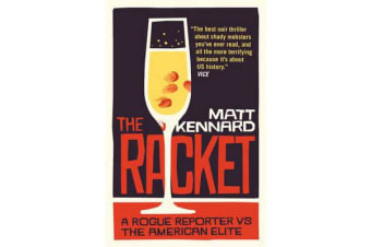 The Racket - A Rogue Reporter vs the American Elite