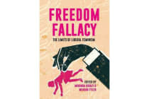 Freedom Fallacy - The Limits of Liberal Feminism