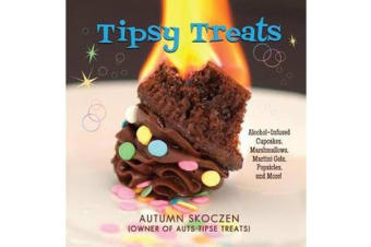 Tipsy Treats - Alcohol-Infused Cupcakes, Marshmallows, Martini Gels, and More!