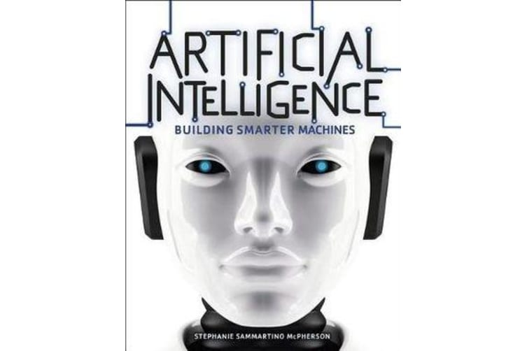 Artificial Intelligence - Building Smarter Machines