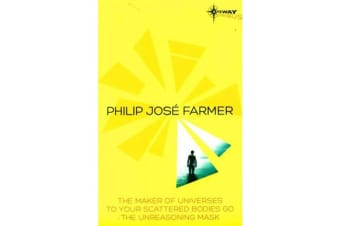 Philip Jose Farmer SF Gateway Omnibus - The Maker of Universes, To Your Scattered Bodies Go, Dayworld