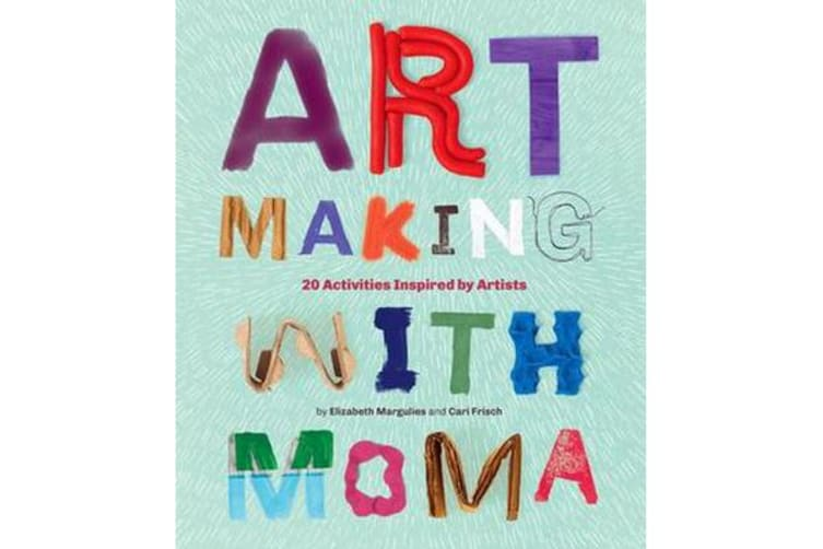 Art Making with MoMA - 20 Activities for Kids Inspired by Artists