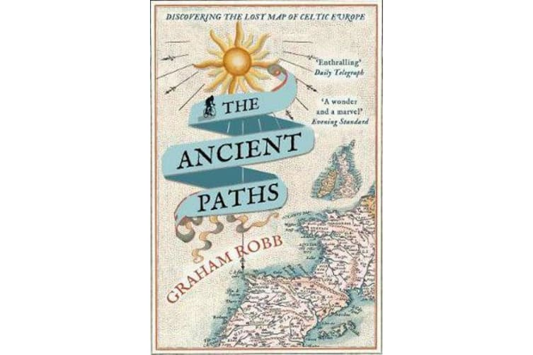 The Ancient Paths - Discovering the Lost Map of Celtic Europe