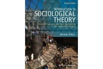 Introduction to Sociological Theory - Theorists, Concepts, and their Applicability to the Twenty-First Century