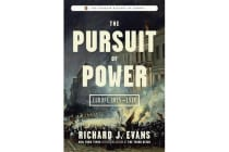 The Pursuit of Power - Europe 1815-1914