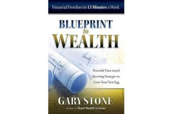 Blueprint to Wealth - Financial Freedom in 15 Minutes a Week