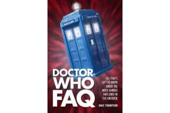 Doctor Who FAQ - All That's Left to Know About the Most Famous Time Lord in the Universe