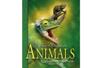 The Encyclopedia of Animals - A Complete Visual Guide