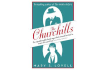 The Churchills - A Family at the Heart of History - from the Duke of Marlborough to Winston Churchill