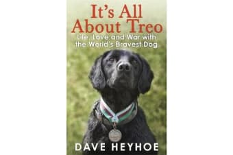 It's All About Treo - Life and War with the World's Bravest Dog