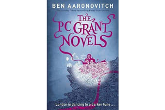 The PC Grant Novels - Rivers of London, Moon Over Soho, Whispers Under Ground