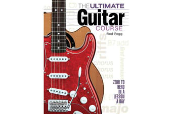The Ultimate Guitar Course - Zero to Hero in a Lesson a Day