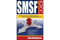 Smsf DIY Guide - Everything You Need to Successfully Set Up and Run Your Own Self Managed Superannuation Fund
