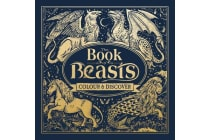 The Book of Beasts - Colour and Discover