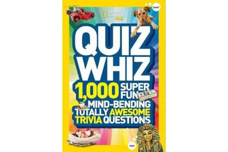 Quiz Whiz - 1,000 Super Fun, Mind-Bending, Totally Awesome Trivia Questions