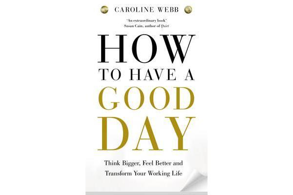 How To Have A Good Day - The essential toolkit for a productive day at work and beyond