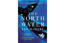 The North Water - Longlisted for the Man Booker Prize 2016