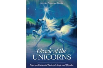 Oracle of the Unicorns - A Realm of Magic, Miracles & Enchantment