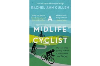 A Midlife Cyclist - My two-wheel journey to heal a broken mind and find joy