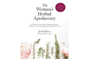 The Woman's Herbal Apothecary - 200 Natural Remedies for Healing, Hormone Balance, Beauty and Longevity, and Creating Calm