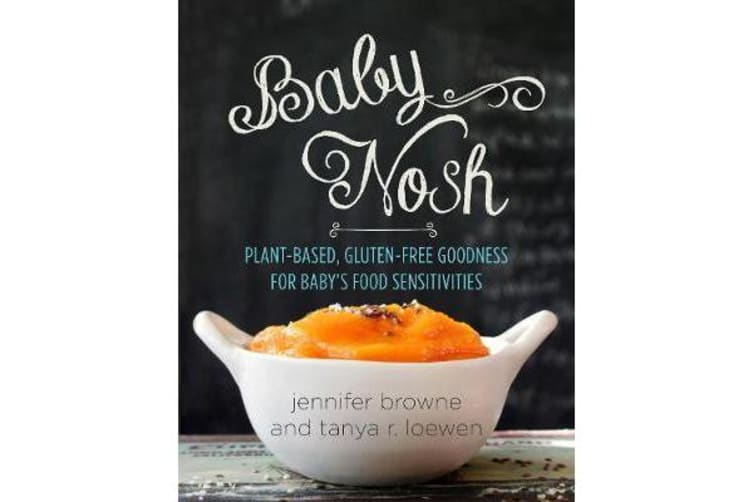 Baby Nosh - Plant-Based, Gluten-Free Goodness for Baby's Food Sensitivities