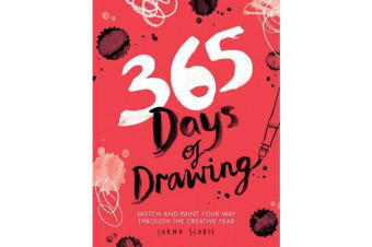 365 Days of Drawing - Sketch and paint your way through the creative year