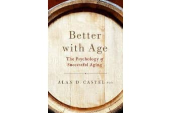 Better With Age - The Psychology of Successful Aging