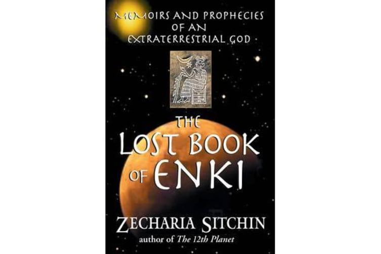 The Lost Book of Enki - Memoirs and Prophecies of an Extraterrestrial God